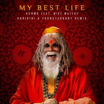 Testi My Best Life (feat. Mike Waters) [HARIKIRI & YOUNG13DBABY Remix] - Single