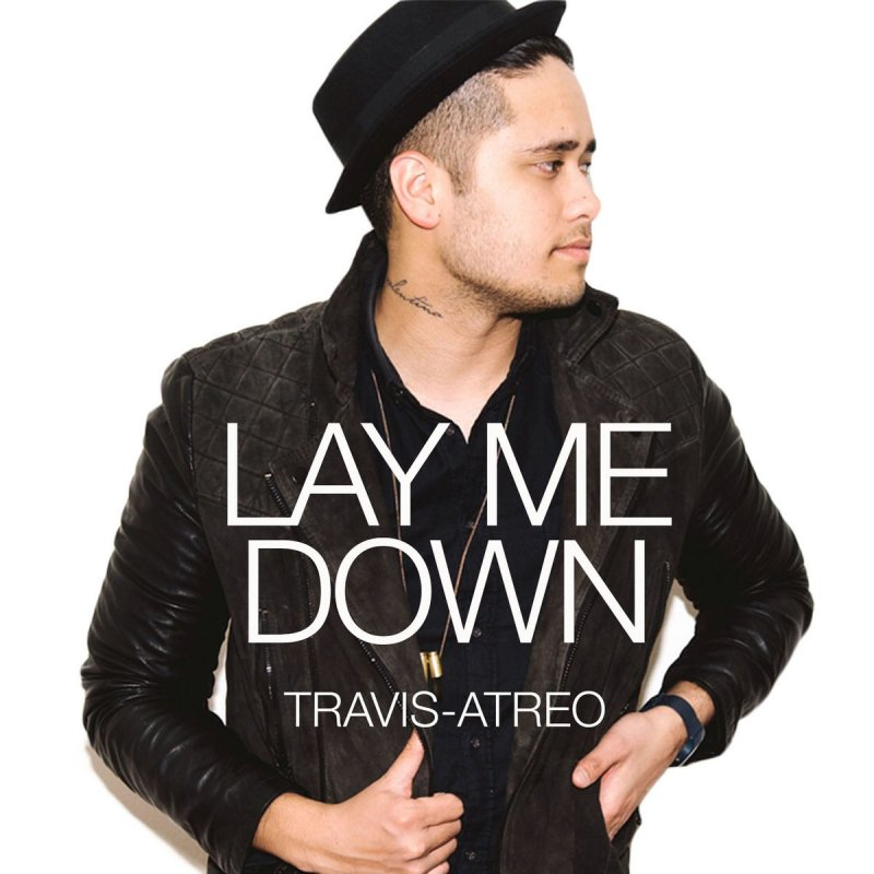 Travis Atreo - Lay Me Down Lyrics | Musixmatch