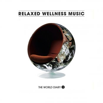 Testi Relaxed Wellness Music / The World Diary, Vol. 1