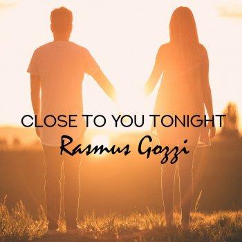 Close To You Tonight by Rasmus Gozzi album lyrics