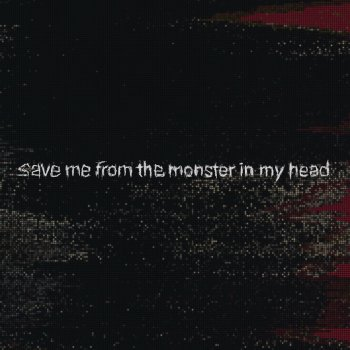 Testi save me from the monster in my head