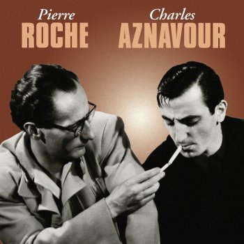 Testi Pierre Roche / Charles Aznavour