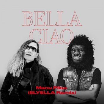 Testi Bella Ciao (Elyella Remix) - Single