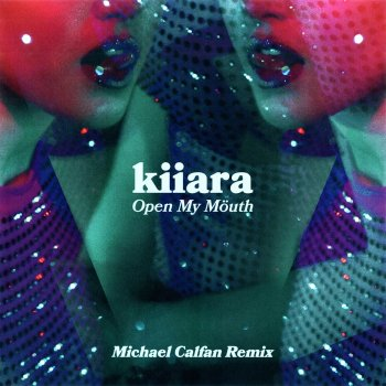 Testi Open My Mouth (Michael Calfan Remix)