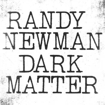 Image result for randy newman dark matter