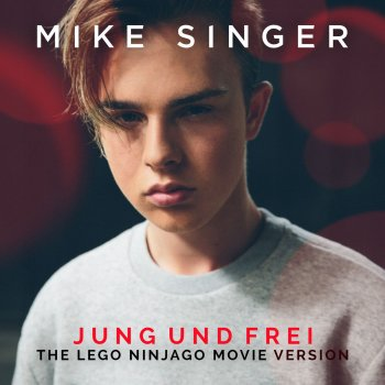 Jung und frei (The LEGO Ninjago Movie Version) by Mike