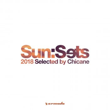 Testi Sun:Sets 2018 (Selected by Chicane)