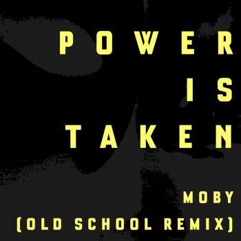 Testi Power Is Taken (Moby's Old School Remix)