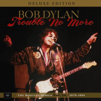 Testi Trouble No More: The Bootleg Series, Vol. 13 / 1979-1981 (Deluxe Edition)