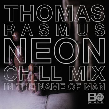 Testi In The Name Of Man (Thomas Rasmus Neon Chill Mix)