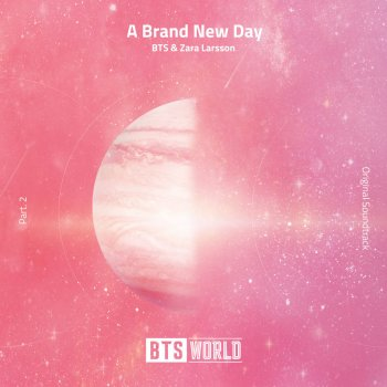 A Brand New Day (BTS World Original Soundtrack) [Pt. 2] by BTS feat. Zara Larsson - cover art