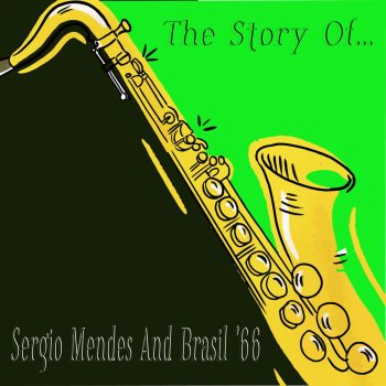 Testi The Story Of... Sergio Mendes And Brasil '66