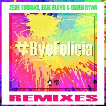 Testi #ByeFelicia (Remixes)