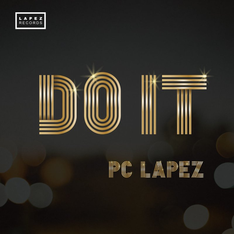 PC Lapez - Do iT Lyrics | Musixmatch