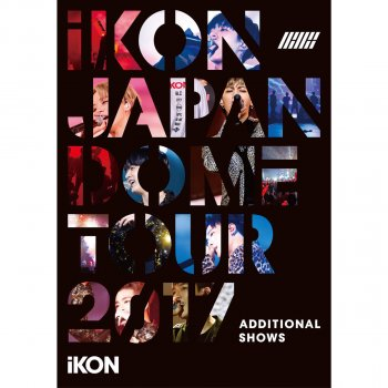 Testi iKON JAPAN DOME TOUR 2017 ADDITIONAL SHOWS