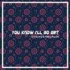 You Know I'll Go Get lyrics – album cover