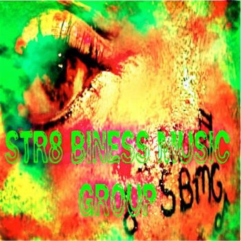 Testi Str8 Biness Music Group (Sbmg)
