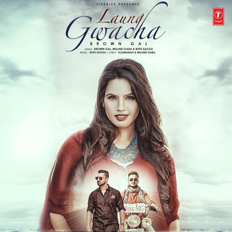 Brown Gal feat  Bups Saggu & Millind Gaba - Laung Gwacha