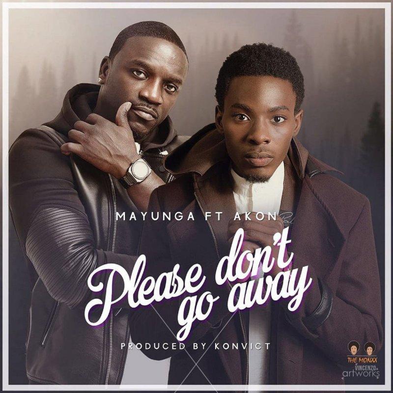 Mayunga feat  Akon - Please Don't Go Away Lyrics | Musixmatch