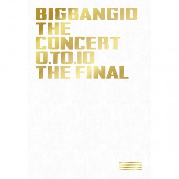 Testi BIGBANG10 THE CONCERT : 0.TO.10 -THE FINAL-