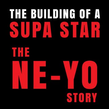 Testi The Building of a Supa Star (The Ne-Yo Story)