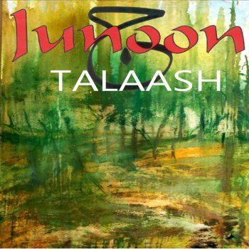 Talaash by Junoon album lyrics | Musixmatch - Song Lyrics and