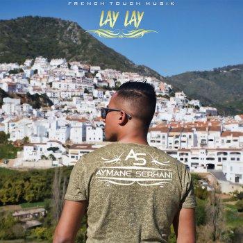Lay Lay By Aymane Serhani Album Lyrics Musixmatch Song
