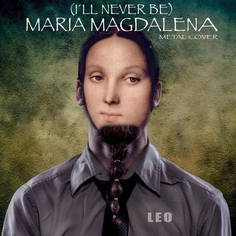 Letra de Maria Magdalena - Metal Version de LEO | Musixmatch