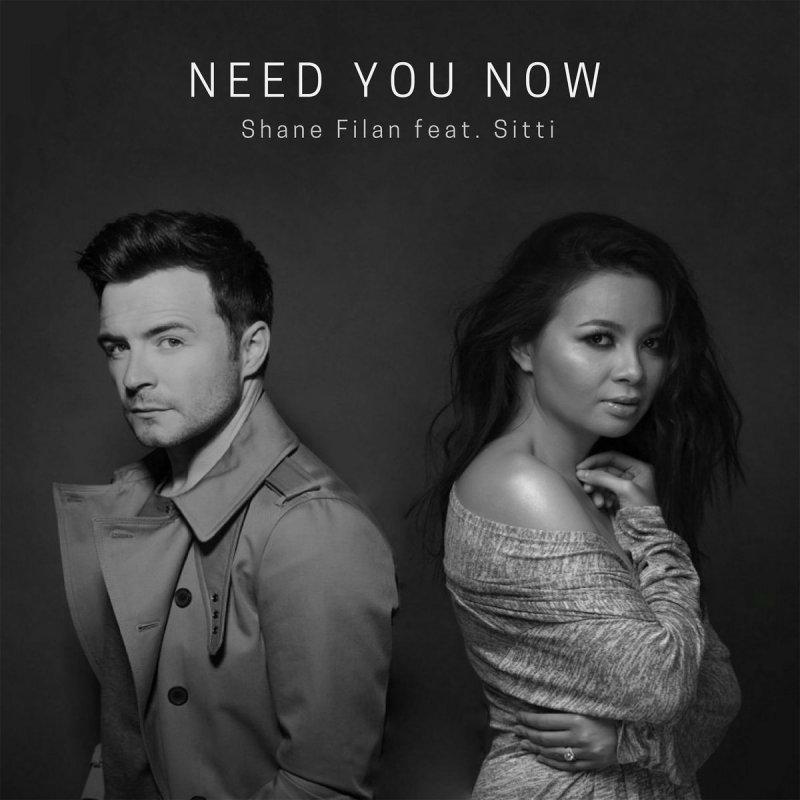 Shane Filan feat  Sitti - Need You Now Lyrics | Musixmatch