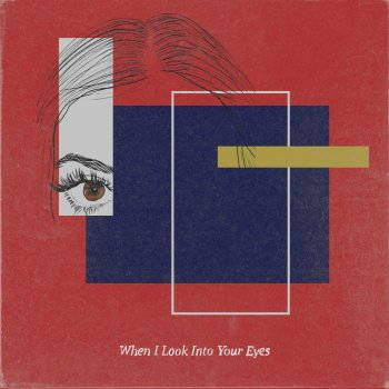 Testi When I Look Into Your Eyes