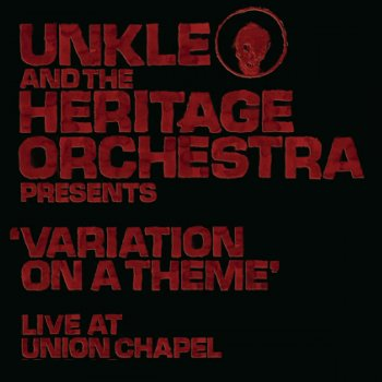 Testi Unkle and the Heritage Orchestra Presents 'Variation of a Theme' Live at the Union Chapel