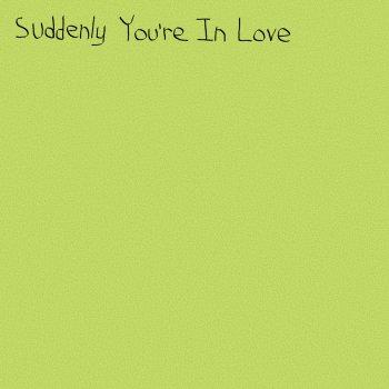Testi Suddenly You're in Love
