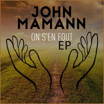On s'en fout John Mamann - lyrics