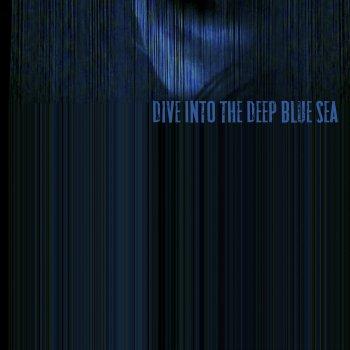Testi Dive into the Deep Blue Sea (feat. Esther Talia) - Single