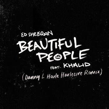 Beautiful People (Danny L Harle Harlecore Remix) by Ed Sheeran feat. Khalid - cover art