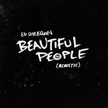 Beautiful People (Acoustic)                                                     by Ed Sheeran – cover art