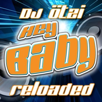 Testi HEY BABY - Reloaded