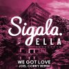 We Got Love (feat. Ella Henderson) [Joel Corry Remix]