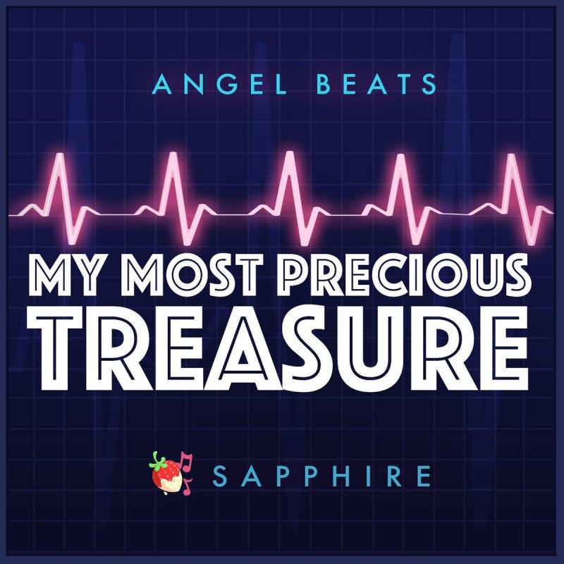 Lyric my most precious treasure lyrics : Sapphire feat. Y. Chang - My Most Precious Treasure (Angel Beats ...