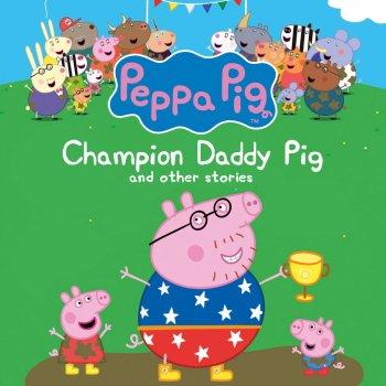 Peppa Pig Champion Daddy Pig By Peppa Pig Album Lyrics Musixmatch