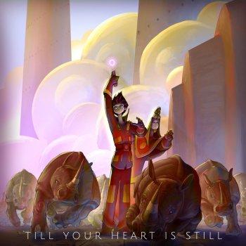 Testi Till Your Heart Is Still
