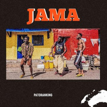 Jama by Patoranking album lyrics | Musixmatch - Song Lyrics