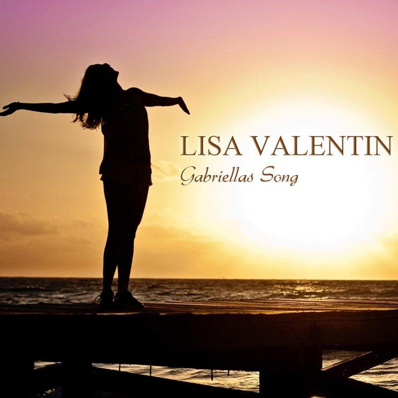 Lisa Valentin - Gabriellas Song - Deutsche Version