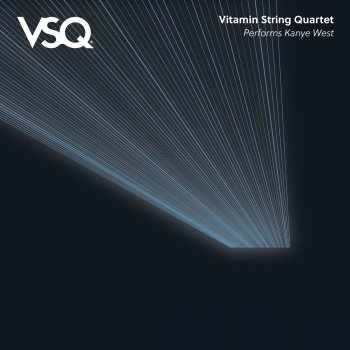 Testi Vitamin String Quartet Performs the Music of Kanye West