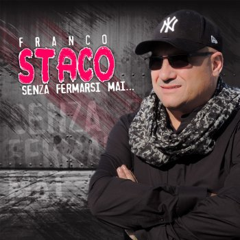 Franco Staco Foglia Di Bamb Testo.I Testi Delle Canzoni Dell Album Senza Fermarsi Mai Di