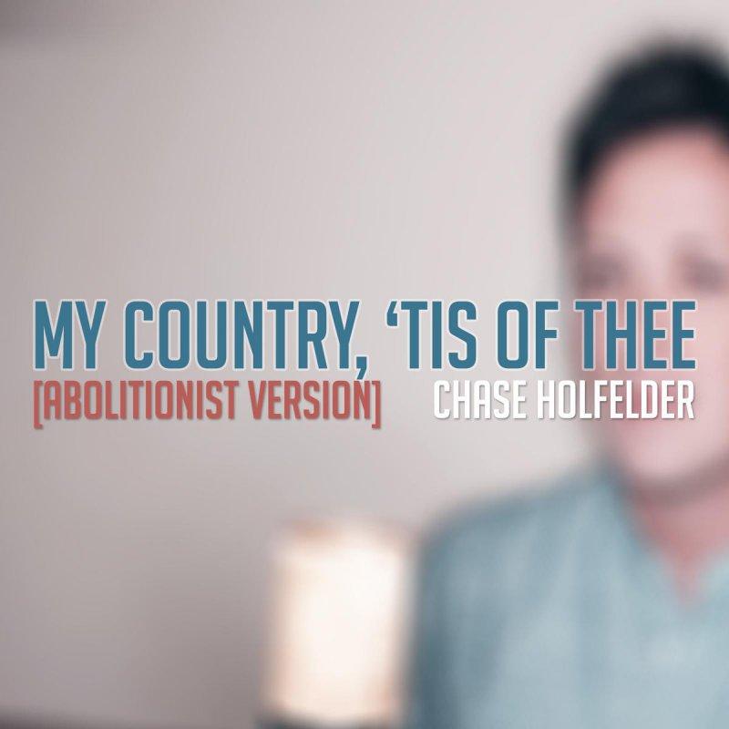 Lyric my country tis of thee lyrics : Chase Holfelder - My Country, 'tis of Thee (Abolitionist Version ...