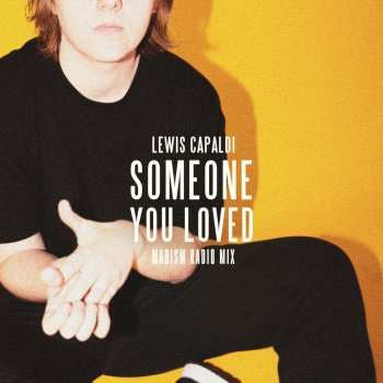 Someone You Loved (Madism Radio Mix) by Lewis Capaldi - cover art