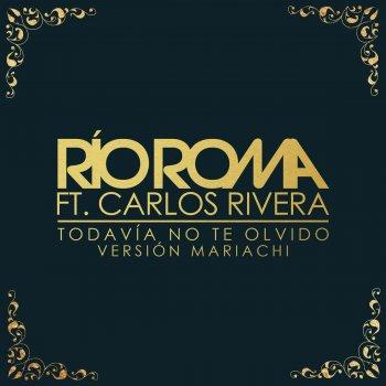 Testi Todavía No Te Olvido (Versión Mariachi) [feat. Carlos Rivera] - Single