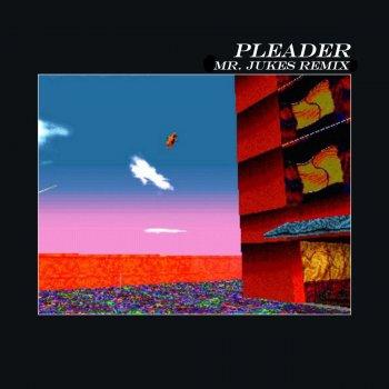 Testi Pleader (feat. The Age of L.U.N.A) [Mr. Jukes Remix]