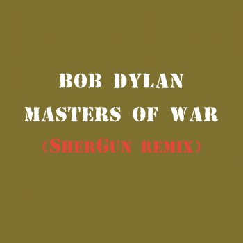 Testi Masters of War (SherGun Remix)